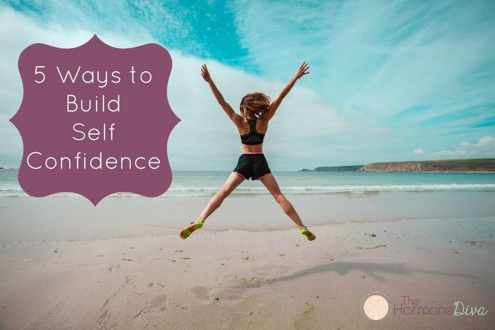 5 Ways to Build Self Confidence