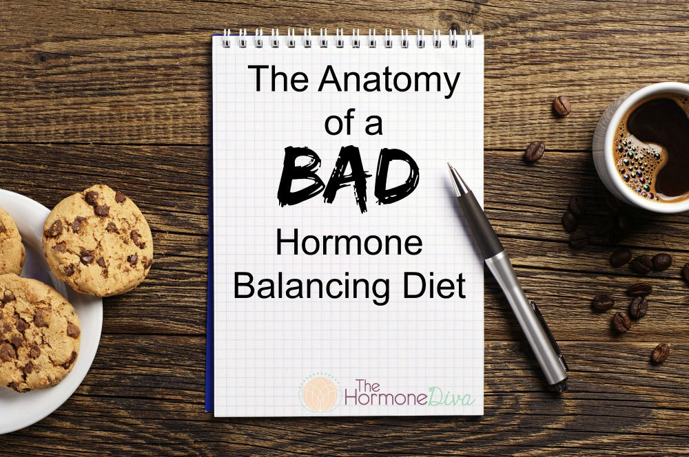 The Anatomy of a Bad Hormone Balancing Diet