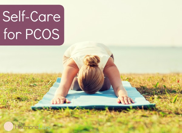 Self-Care for PCOS | The Hormone Diva