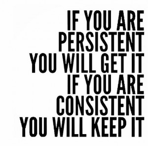 if you are persistent