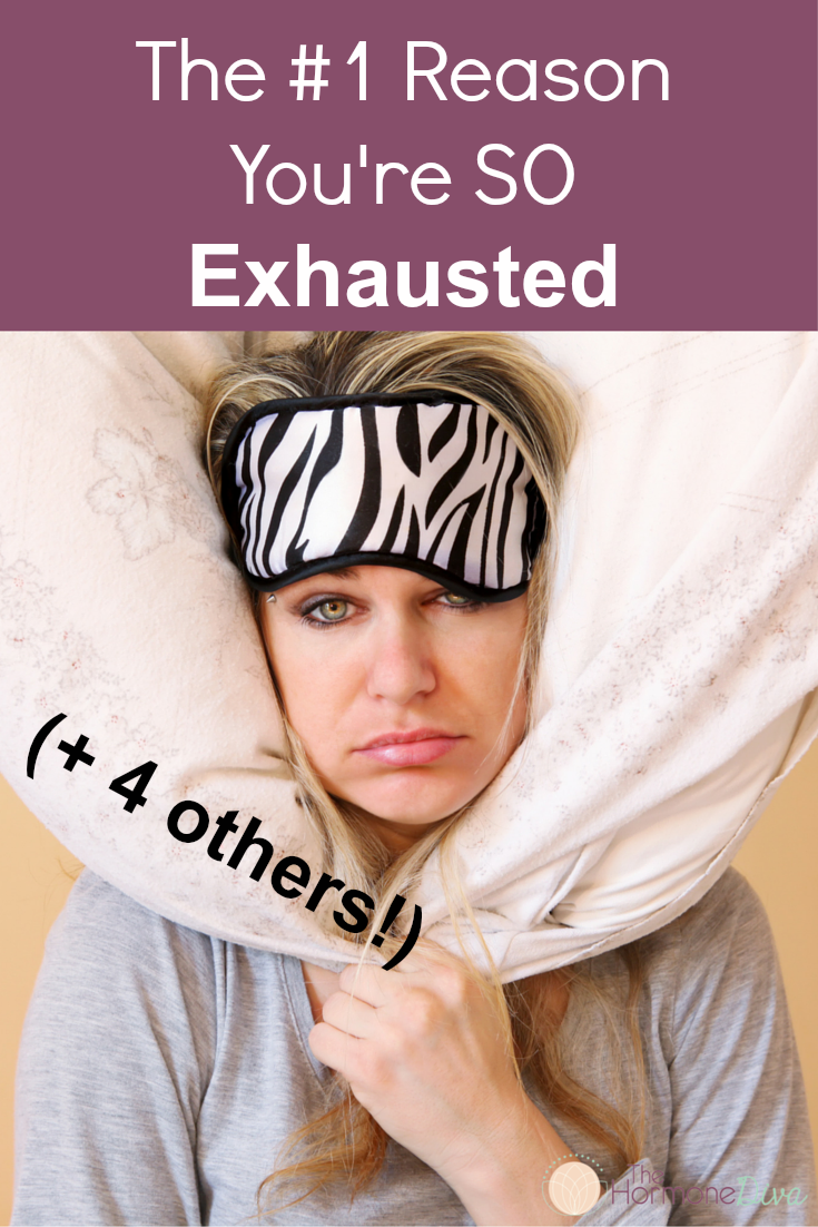 The #1 Reason You're So Exhausted + 4 others! | The Hormone Diva