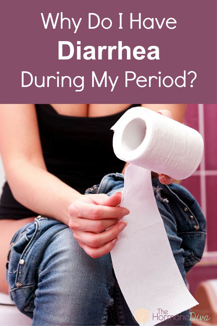 Why Do I Have Diarrhea During My Period | The Hormone Diva