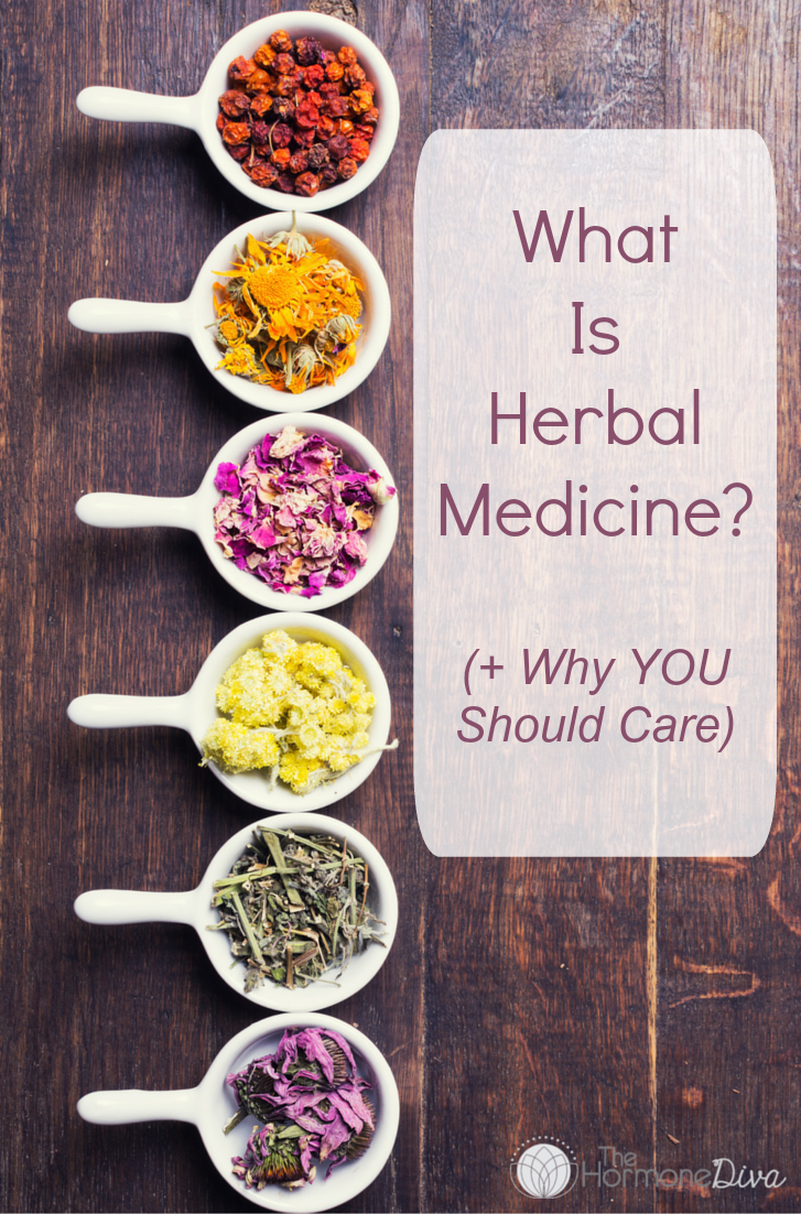 What Is Herbal Medicine? | The Hormone Diva