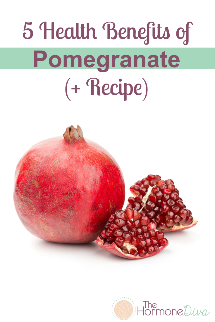 5 Health Benefits of Pomegranate (and Recipe) | The Hormone Diva