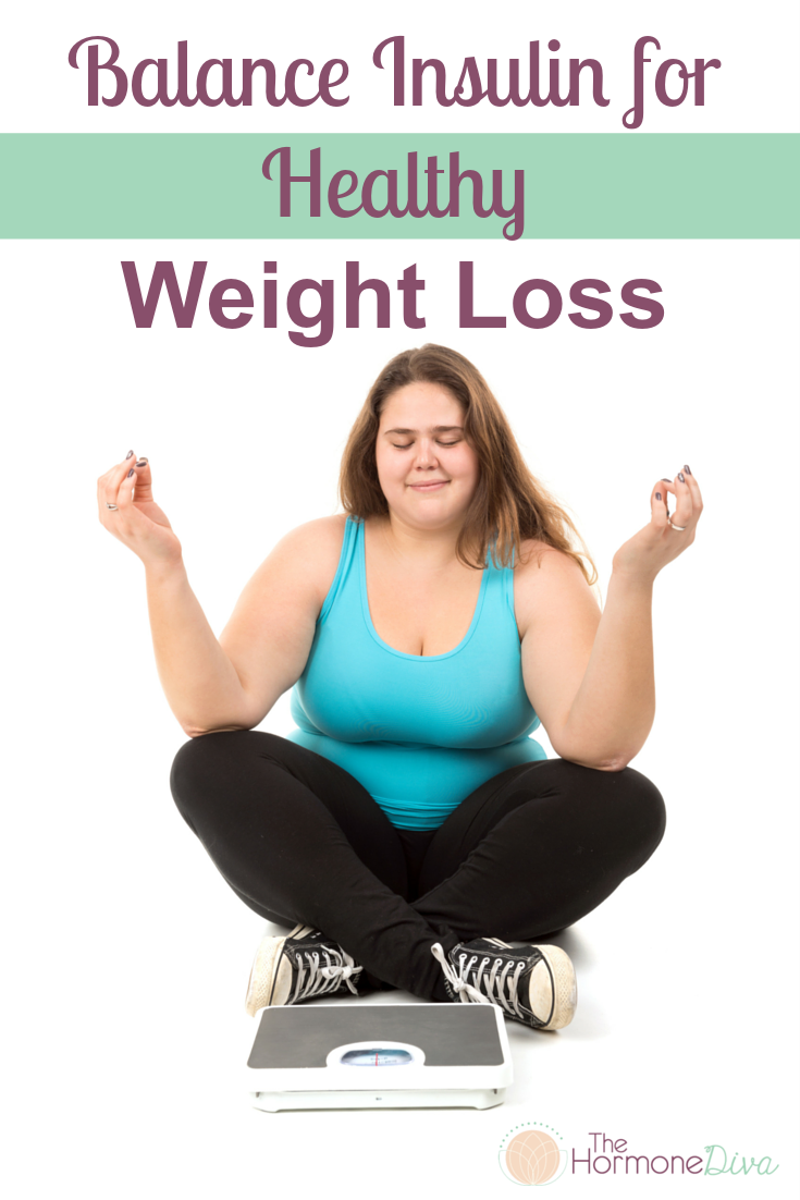 Balance Insulin for Healthy Weight Loss | The Hormone Diva