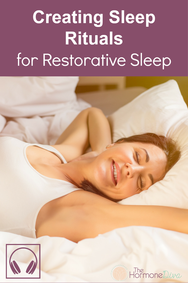 Creating Sleep Rituals for Restorative Sleep | The Hormone Diva