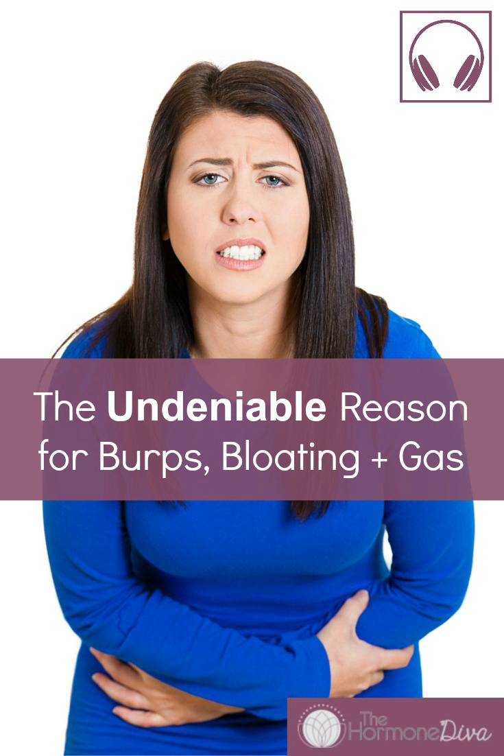 The Undeniable Reason for Burps Bloating and Gas | The Hormone Diva