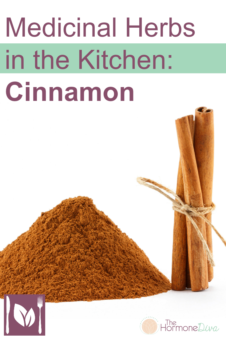 Medicinal Herbs in the Kitchen Cinnamon | The Hormone Diva