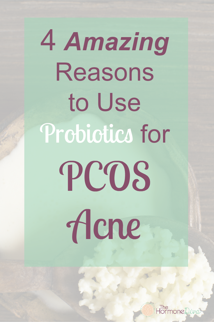 4 Amazing Reasons to Use Probiotics for PCOS Acne | The Hormone Diva
