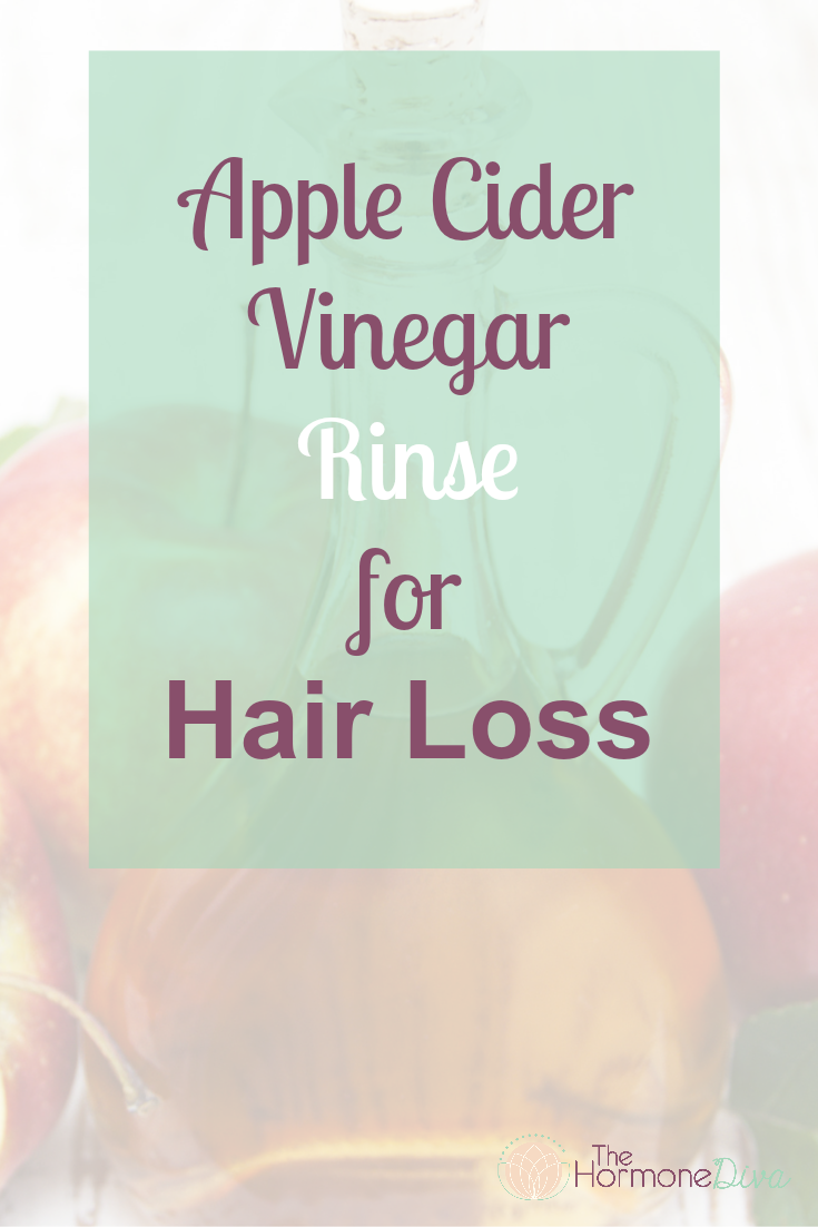 Apple Cider Vinegar Rinse for Hair Loss | The Hormone Diva