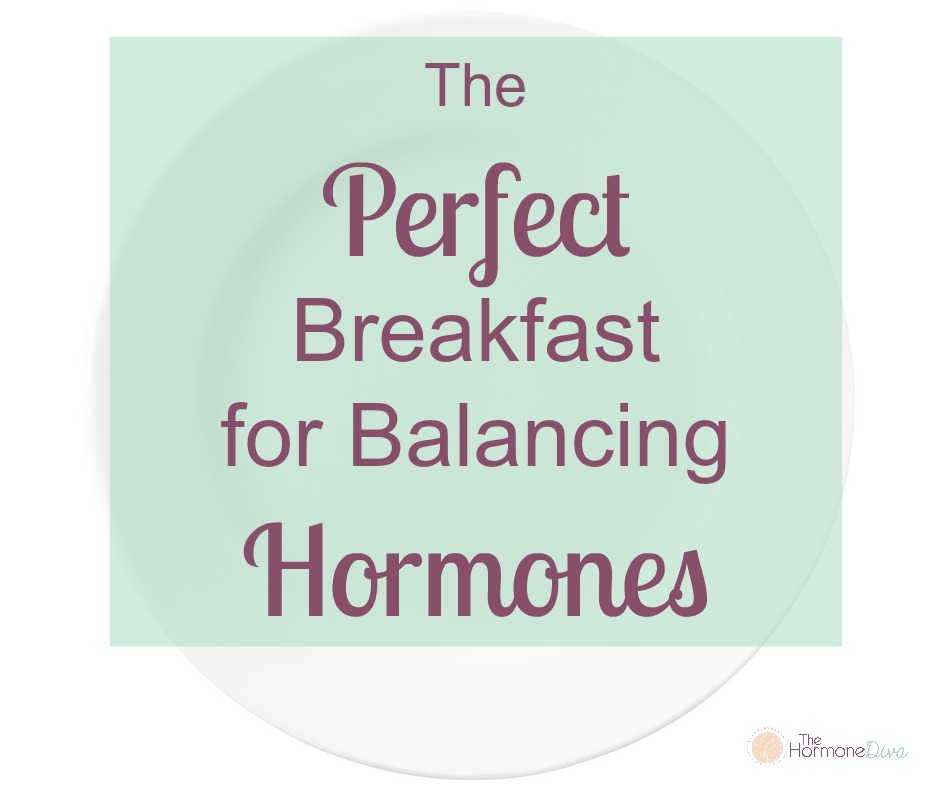 The Perfect Breakfast for Balancing Hormones | The Hormone Diva