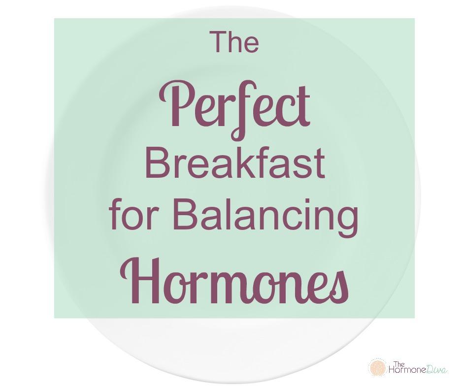 The Perfect Breakfast for Balancing Hormones | The Hormone Diva