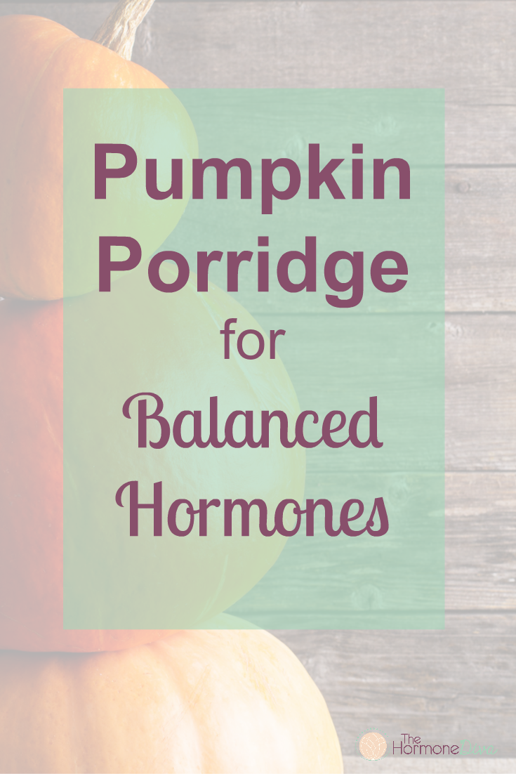 Pumpkin Porridge for Balanced Hormones | The Hormone Diva