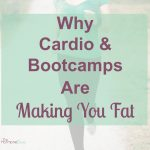 Why Cardio and Bootcamps Are Making You Fat | The Hormone Diva