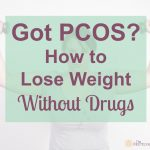Got PCOS? How to Lose Weight Without Drugs | The Hormone Diva