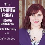 Fertility Friday Episode 163